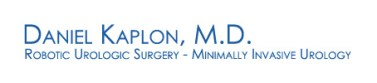 Daniel Kaplon, M.D. Robotic Urologic Surgery - Minimally Invasive Urology