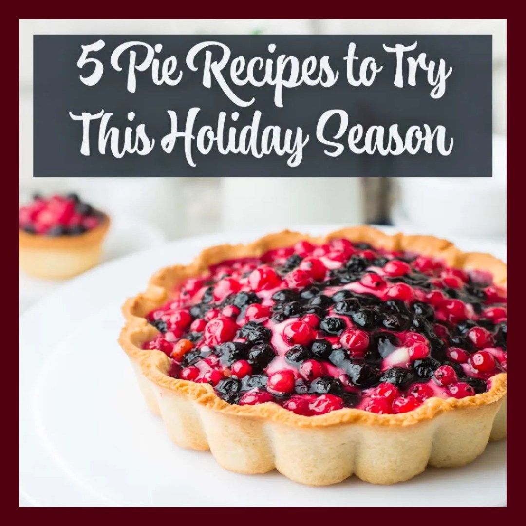 5 Pie Recipes To Try This Holiday Season Instagram By Sara Turbyfill.