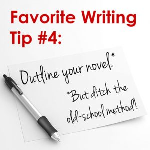 Favorite Writing Tip #4: Outline Your Novel