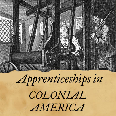 Apprenticeships in Colonial America
