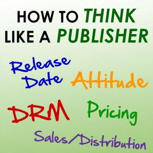 Episode 24: How to Think Like a Publisher