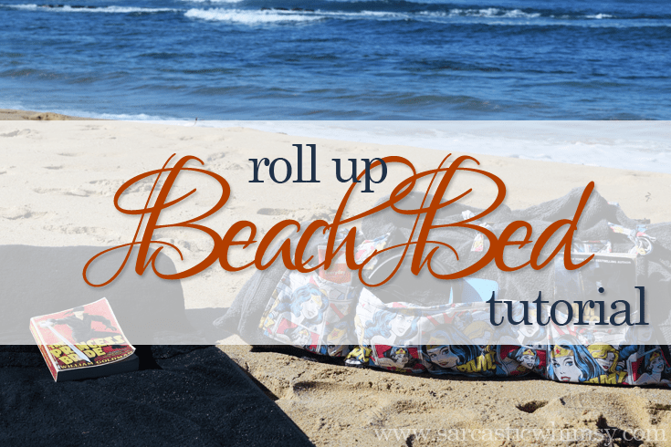 Create a Roll Up Beach Bed.  Comprehensive Sewing Tutorial.
