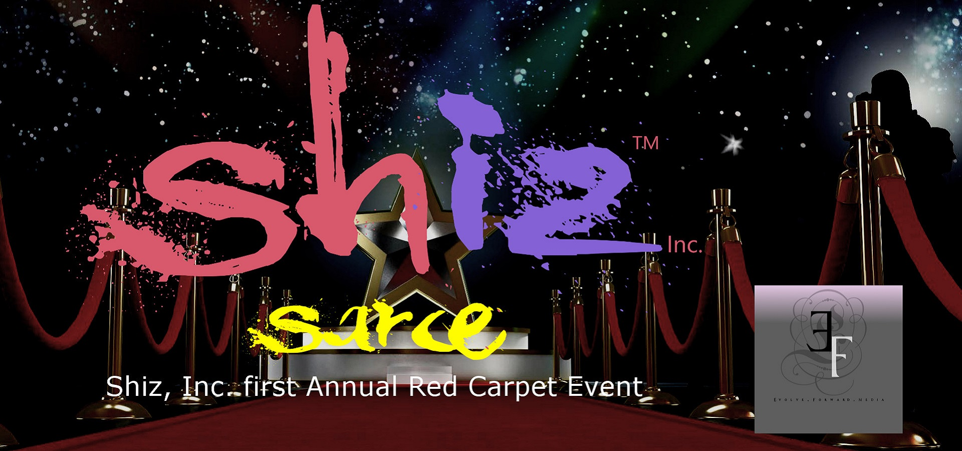 SARCE 2017 (Shiz, Inc. and E.F.M. FIRST Annual Red Carpet Event) LINKS