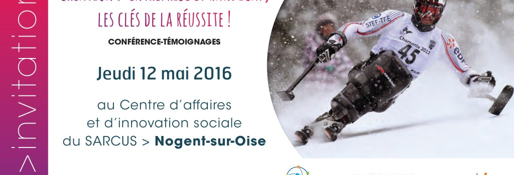 Conférence-témoignages handicap, emploi et création d'entreprise, 12 mai 2016 à Nogent-sur-Oise