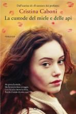 LA CUSTODE DEL MIELE E DELLE API (Cristina Caboni)