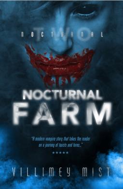 A Chat Over Tea with Horror Author Villimey Mist - Nocturnal Farm by Villimey Mist