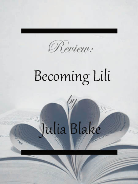 Book Review: Becoming Lili by Julia Blake