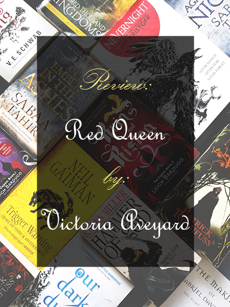 Book Review: Red Queen by Victoria Aveyard (Red Queen #1)