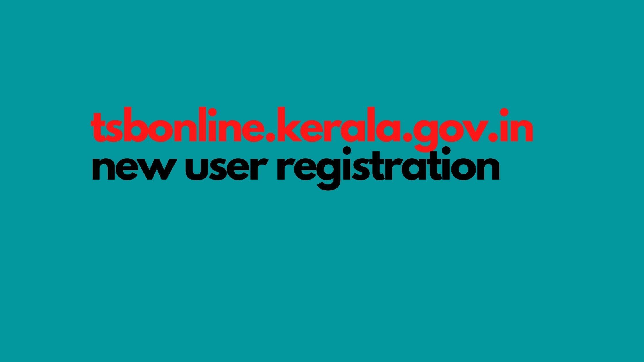 tsbonline.kerala.gov.in new user registration