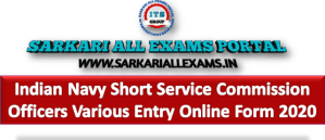Indian Navy Short Service Commission Officers Various Entry Online Form 2020