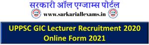 UPPSC GIC Lecturer Recruitment 2020 Online Form 2021
