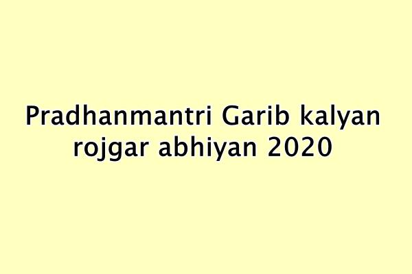 Pradhanmantri Garib kalyan rojgar abhiyan 2020