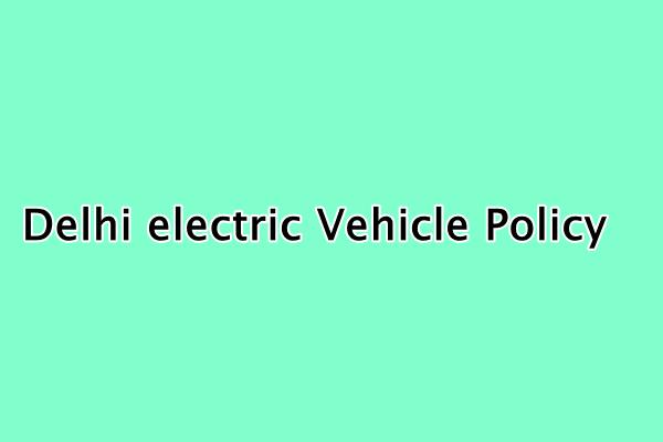 दिल्ली इलेक्ट्रिक व्हीकल पॉलिसी 2020 ऑनलाइन आवेदन, Delhi electric Vehicle Policy