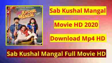 Sab Kushal Mangal Full Movie HD Mp4 Download