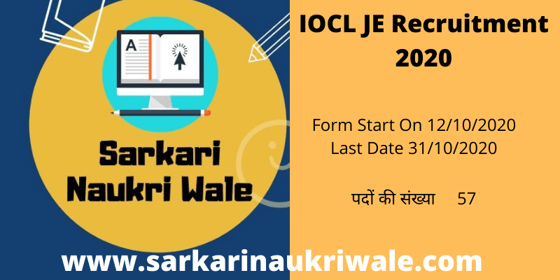 IOCL JE Recruitment 2020 Apply Online Form for 57 Post