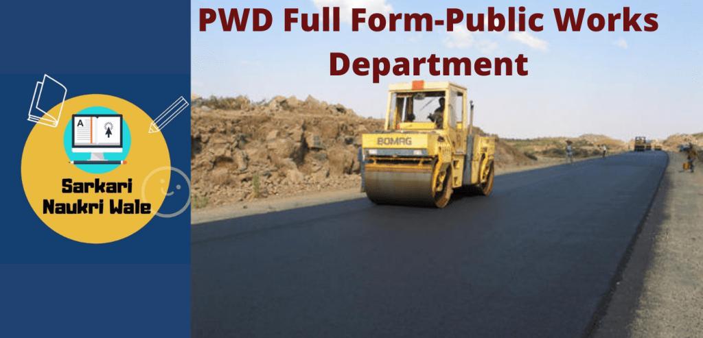 क्या होता हैं PWD Full Form और जानिए इसके क्या कार्य होते हैं