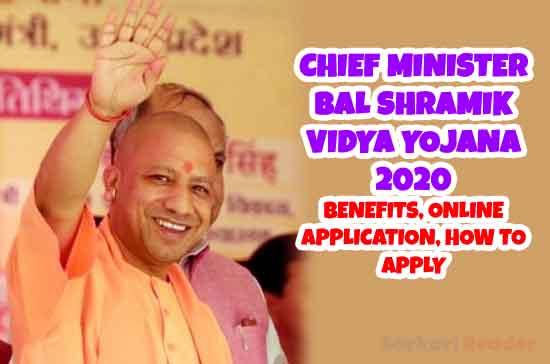 Chief-Minister-Bal-Shramik-Vidya-Yojana-Benefits,-Online-Application