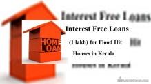 1 Lakh Interest Free Loans to Women for Refurnishing Flood Hit Houses in Kerala