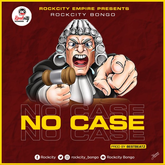 DOWNLOAD MP3: RockCity Bongo - No Case (Prod. By BestBeats)