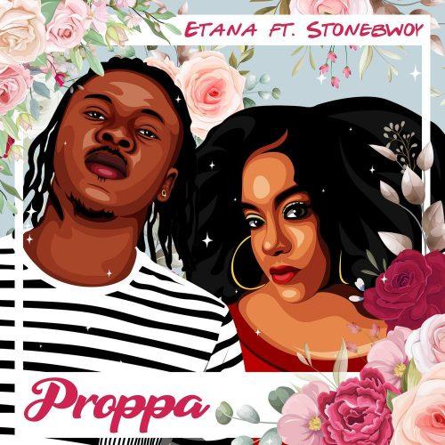 Download MP3: Etana –Proppa ft. Stonebwoy