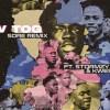 Yaw Tog – Sore Remix Ft. Stormzy & Kwesi Arthur