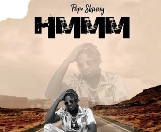 Download MP3: Pope Skinny – Hmmm