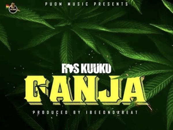 Download MP3: Ras Kuuku – Ganja (Prod by IbeeOnDaBeat)