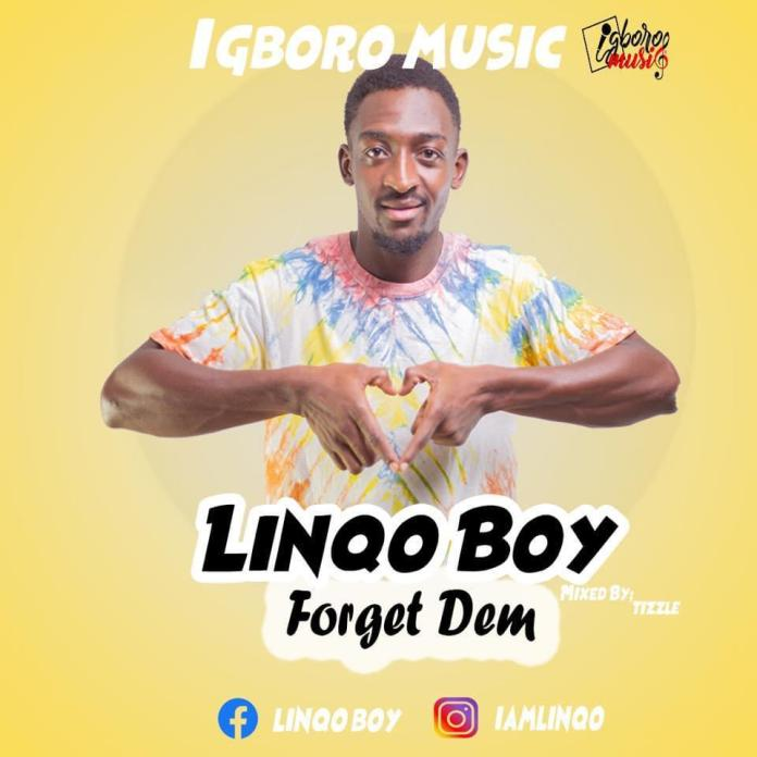 Download MP3: Linqo Boy - Forget Dem (Mixed By Tizzle)
