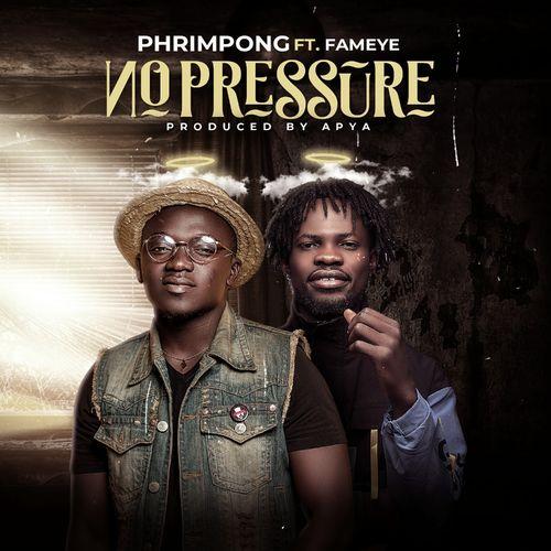 Phrimpong Ft Fameye – No Pressure(Prod. By Apya)
