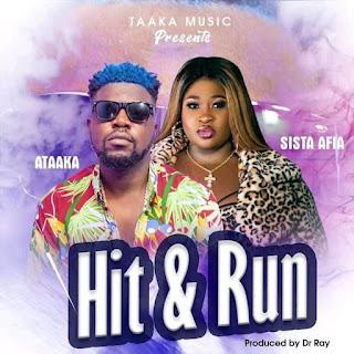 Ataaka - Hit & Run Ft. Sista Afia (Prod. By Dr. Ray)