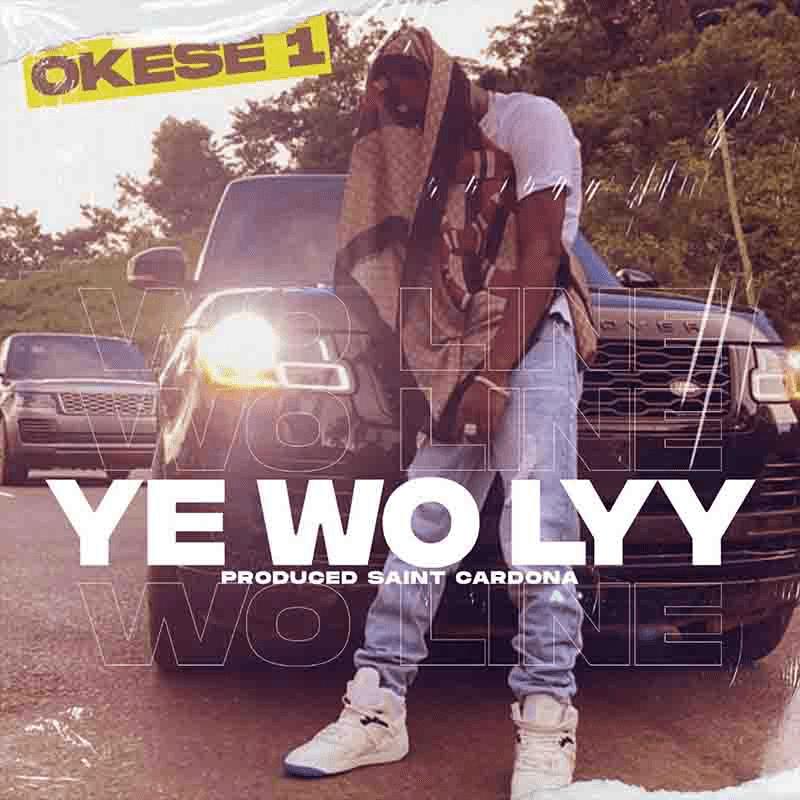 Okese1 - Y3 Wo Lyy ft Jay Van Gork (Prod by Saint Cardona)