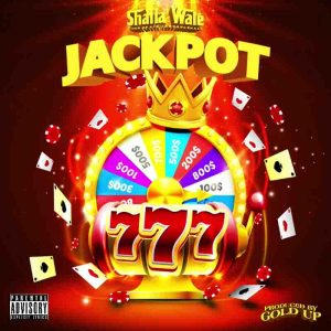 Shatta Wale - Jackpot (Produced by Gold Up Music)
