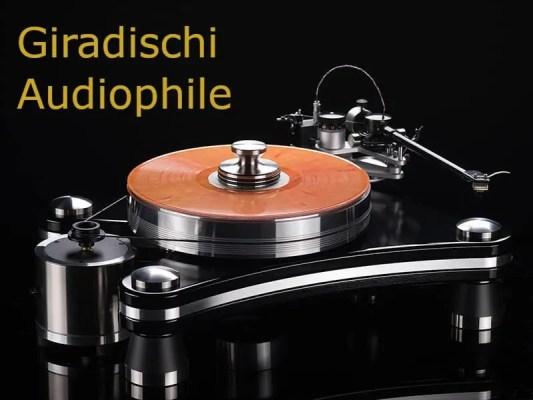Giradischi Audiophile