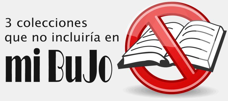no colecciones BuJo by Saruqui