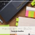 Hacks en mi BuJo: Tareas sin deadline