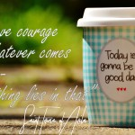 Empezando la semana 41 con alegría: Coraje