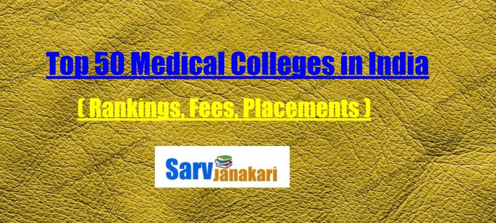 Top 50 medical colleges in india: Ranking, Fees & Placements