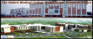The Oxford Medical College Hospital Research Centre, Bangalore MBBS, Fee Structure, NEET Cutoff, 2019