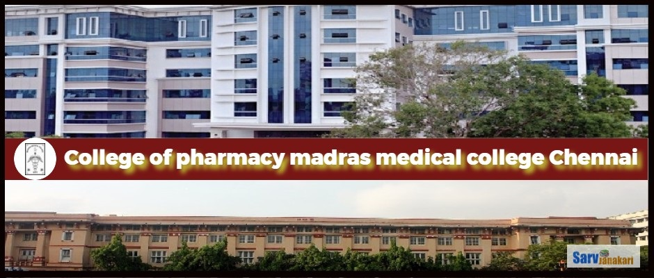College of Pharmacy Madras Medical College