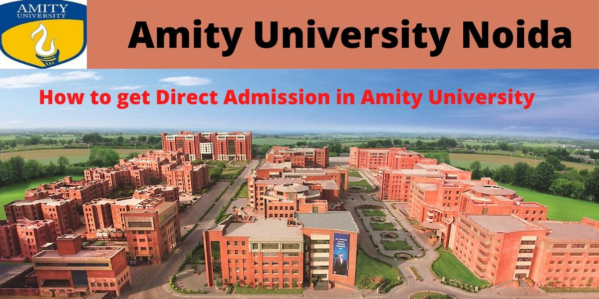 Direct Admission in Amity University Noida