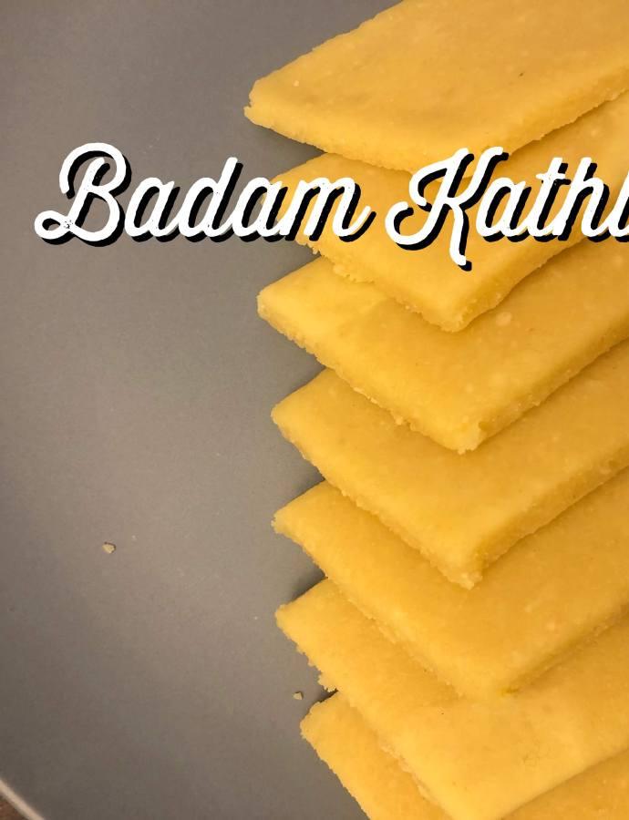 Badam Kathli