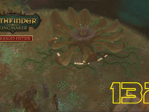 Die Blüte. Pathfinder: Kingmaker #132