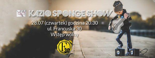 2016-08-13: Kazio Sponge Show w F30!
