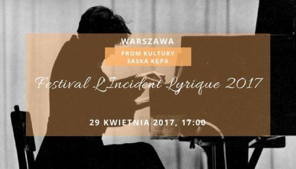 2017-04-29: FESTIWAL INCYDENT LIRYCZNY 2017: KONCERTY FINAŁOWE