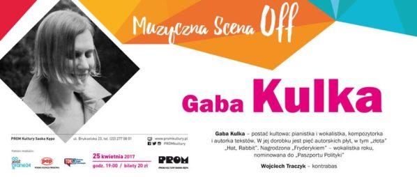 2017-04-25: MUZYCZNA SCENA OFF: GABA KULKA
