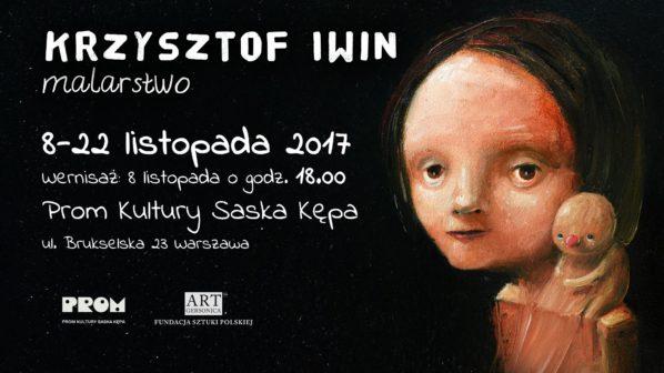 2017-11-08: Krzysztof Iwin – malarstwo
