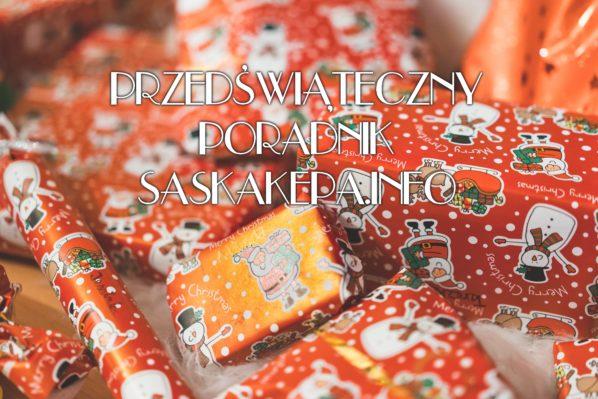 2017-12-23 do 24: przedświąteczny poradnik SaskaKepa.info