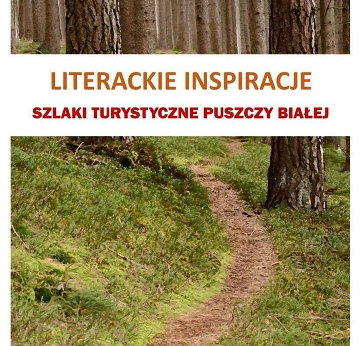 2018-04-21: Literackie inspiracje – Szlaki turystyczne Puszczy Białej