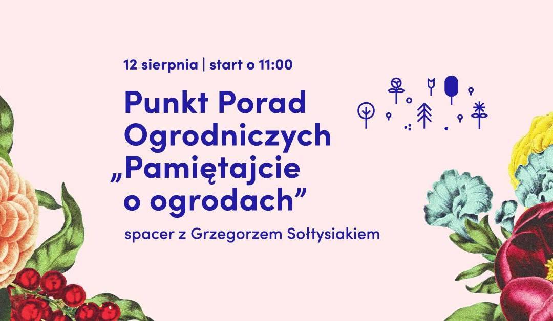 2018-08-12: Pamiętajcie o ogrodach – spacer z Grzegorzem Sołtysiakiem