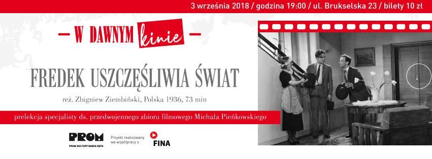 """2018-09-03: W DAWNYM KINIE: """"FREDEK USZCZĘŚLIWIA ŚWIAT"""""""